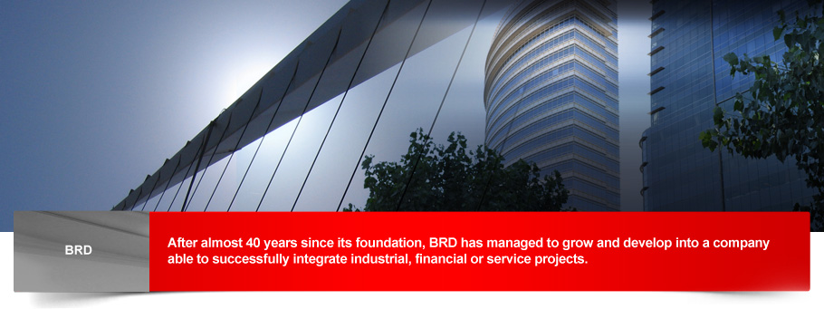 After almost 40 years since its foundation, BRD has managed to grow and develop into a company able to successfully integrate industrial, financial or service projects.